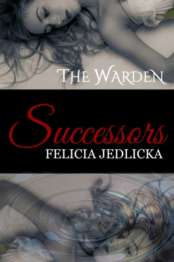 Successors (Book 1 of The Warden) ebook by Felicia Jedlicka