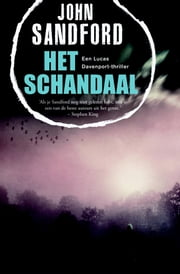 Het schandaal ebook by John Sandford, Martin Jansen in de Wal
