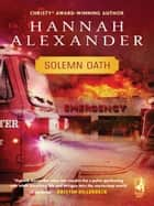 Solemn Oath ebook by Hannah Alexander