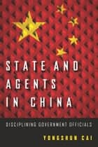 State and Agents in China ebook by Yongshun Cai