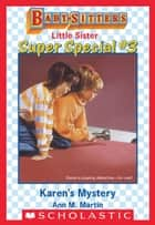 Karen's Mystery (Baby-Sitters Little Sister Super Special #3) ebook by Ann M. Martin