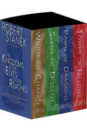 Boxed Set 10th Anniversary Edition Kingdoms and the Elves of the Reaches: Winds of Change, Seeds of Destiny, Pawn of Dragons, Tower of Destiny eBook von Robert Stanek