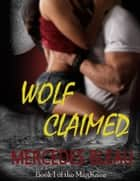Wolf Claimed ebook by Mercedes Bleau
