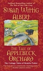 The Tale of Applebeck Orchard ebook by Susan Wittig Albert