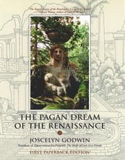 The Pagan Dream of the Renaissance ebook by Joscelyn Godwin