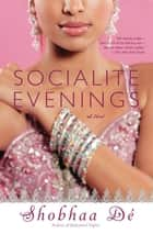 Socialite Evenings ebook by Shobhaa De