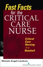 Fast Facts for the Critical Care Nurse ebook by Michele Angell Landrum, ADN, RN, CCRN