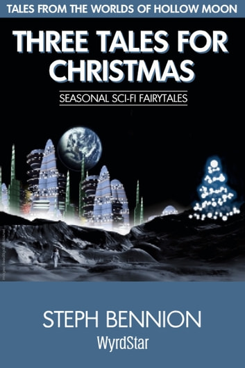 Three Tales For Christmas ebook by Steph Bennion