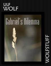 Gabriel's Dilemma ebook by Ulf Wolf