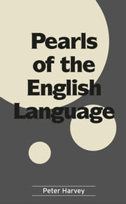 Pearls of the English Language ebook by Peter Harvey