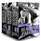 Beautiful Paradise - vol. 4-6 ebook by Heather L. Powell