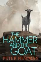 The Hammer and the Goat ekitaplar by Peter Newman