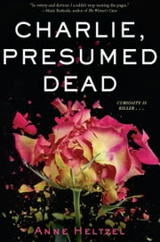 Charlie, Presumed Dead ebook by Anne Heltzel