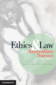 Ethics and Law for Australian Nurses ebook by Kim Atkins,Bonnie Britton,Sheryl de Lacey