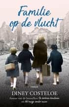 Familie op de vlucht ebook by Diney Costeloe