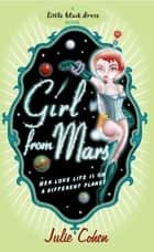 Girl From Mars ebook by Julie Cohen, Sharon Tancredi