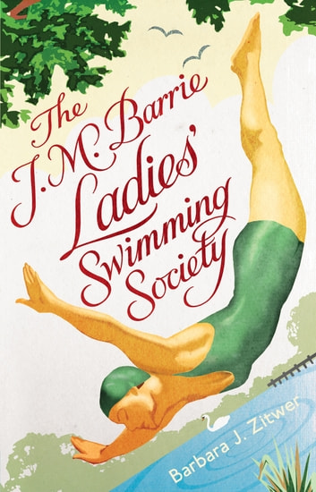 The J.M. Barrie Ladies' Swimming Society ebook by Barbara Zitwer