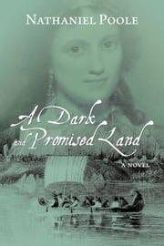 A Dark and Promised Land ebook by Nathaniel Poole