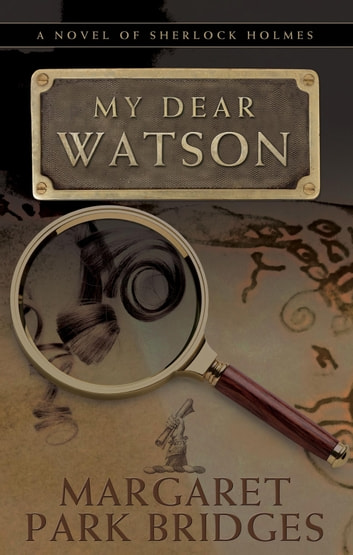 My Dear Watson ebook by Margaret Park Bridges