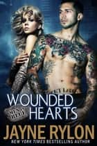 Wounded Hearts ebook by Jayne Rylon