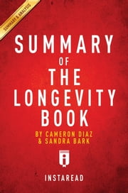 Summary of The Longevity Book - by Cameron Diaz and Sandra Bark | Includes Analysis ebook by Instaread Summaries
