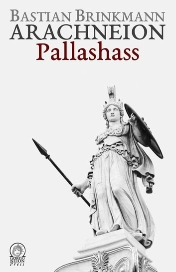 Arachneion - Pallashass ebook by Bastian Brinkmann