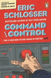 Command and Control ebook by Eric Schlosser