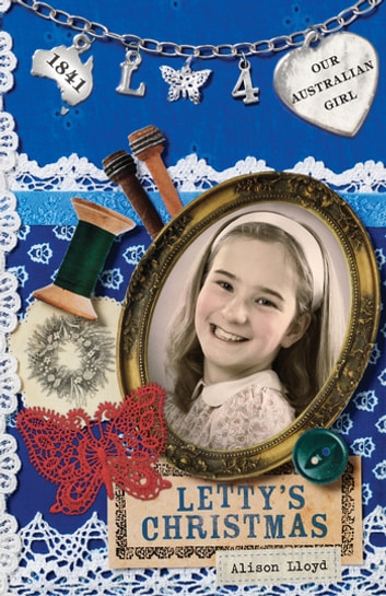 Our Australian Girl: Letty's Christmas (Book 4) - Letty's Christmas (Book 4) ebook by Alison Lloyd