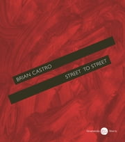Street to Street ebook by Brian Castro