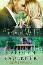 Forever Wife ebook by Carolyn Faulkner