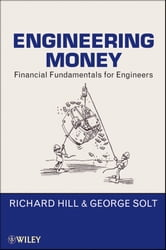 Engineering Money - Financial Fundamentals for Engineers ebook by Richard Hill,George Solt
