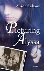 Picturing Alyssa ebook by Alison Lohans