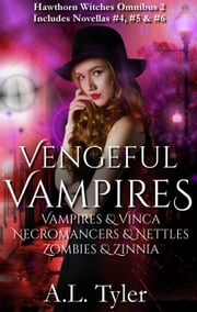 Vengeful Vampires - Hawthorn Witches ebook by A.L. Tyler