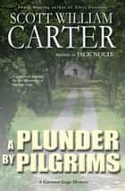A Plunder by Pilgrims ebook by Scott William Carter