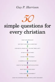 50 Simple Questions for Every Christian ebook by Guy P. Harrison