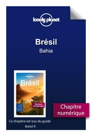 Brésil 9 - Bahia ebook by LONELY PLANET