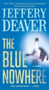 The Blue Nowhere: A Novel - A Novel ebook by Jeffery Deaver