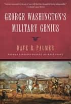 George Washington's Military Genius ebook by Dave Richard Palmer
