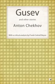 Gusev and other stories ebook by Anton Chekhov,Frank Cottrell Boyce (editor)