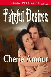 Fateful Desires ebook by Cherie Amour