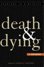 Death and Dying - A Reader ebook by Thomas A. Shannon, Paul B. Bascom, David DeGrazia,...