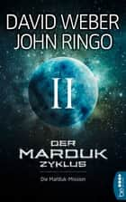 Der Marduk-Zyklus: Die Marduk-Mission - Bd. 2. ebook by John Ringo, David Weber