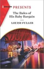 The Rules of His Baby Bargain ebook by Louise Fuller