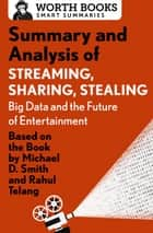 Summary and Analysis of Streaming, Sharing, Stealing: Big Data and the Future of Entertainment ebook by Worth Books