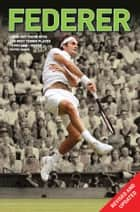 Federer - The Greatest ebook by Chris Bowers