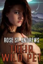 Their Wild Pet ebook by Rose St. Andrews