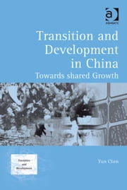 Transition and Development in China - Towards Shared Growth ebook by Mr Yun Chen,Professor Ken Morita