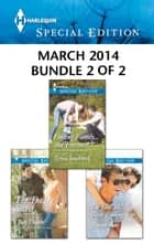 Harlequin Special Edition March 2014 - Bundle 2 of 2 - The Daddy Secret\Finding Family...and Forever?\The One He's Been Looking For ebook by Judy Duarte, Teresa Southwick, Joanna Sims