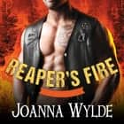 Reaper's Fire audiobook by Joanna Wylde
