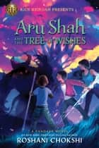 Aru Shah and the Tree of Wishes ebook by